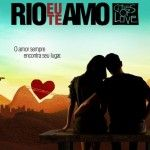 Rio Eu Te Amo convierte a Río de Janeiro en la capital del amor